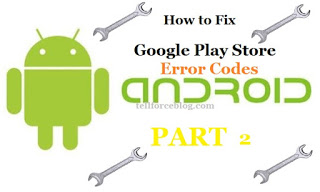 47 Google Play Store Error Codes You Face And How to Fix Them (Part 2)