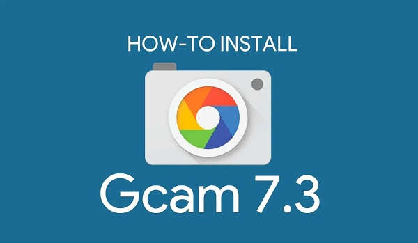 How To Install GCam 7.3